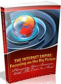 The Internet Empire Focusing on the Big Picture