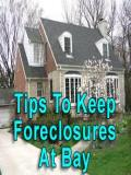Tips To Keep Foreclosures At Bay