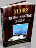 21 Tips To Viral Marketing Success!