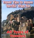 Travel Tips to Insure Terrific Trips for All Types of Travelers
