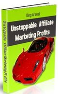 Unstoppable Affiliate Marketing Profits