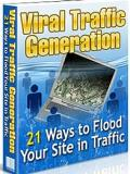 Viral Traffic Generation 21 Ways to Flood Your Site in Traffic