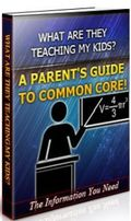 What are they Teaching My Kids? A Parent's Guide to Common Core