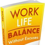 Work-Life Balance Without Excuses