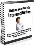 Writing Your Way To Internet Riches!