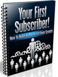 Your First Subscriber! How To Build An Opt-In List From Scratch