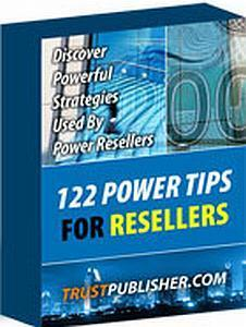 122 Power Tips For Resellers
