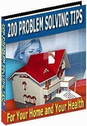 200 Problem Solving Tips for Your Home and Health