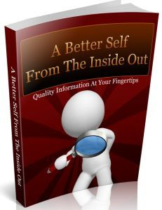 A Better Self from the Inside Out