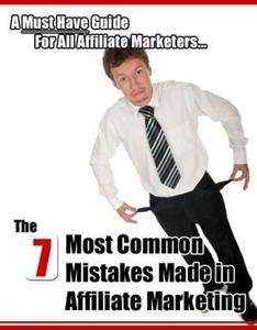 7 Most Common Mistakes Made in Affiliate Marketing