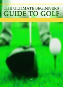 Beginners Guide To Golf by EmmaDarby - Issuu