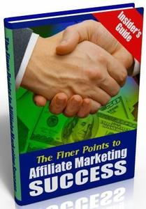 Finer Points To Affiliate Marketing Succes