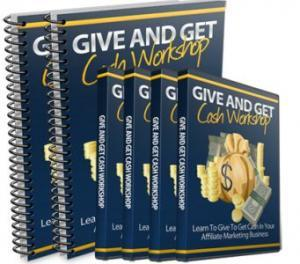 Give And Get Cash Workshop - Affiiate Marketing