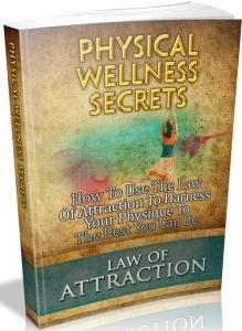 Law of Attraction: Physical Wellness Secrets