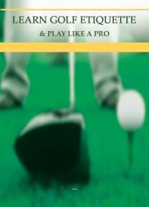 Learn Golf Etiquette And Play Like A Pro
