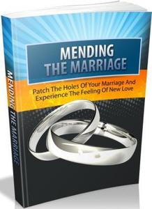 Mending The Marriage - Fix Your Relationship Today