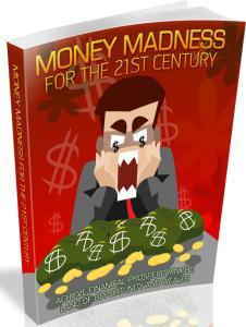 Money Madness For The 21st Century