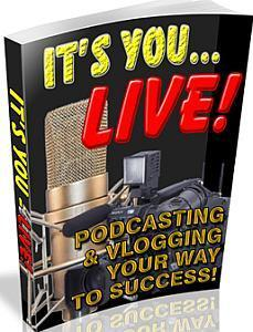 Podcasting And Video Blogging