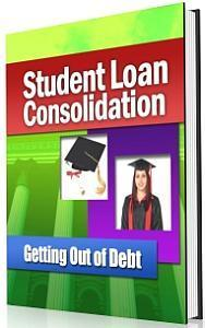 Student Loan Consolidation : Getting Out of Debt : eBook