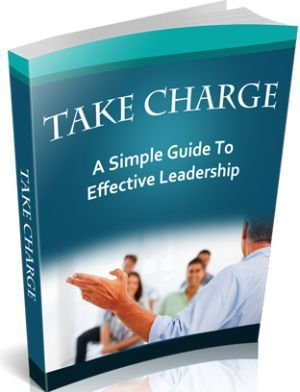Take Charge - A Simple Guide To Effective Leadership